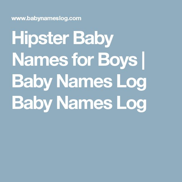 Hipster Baby Names For Boys