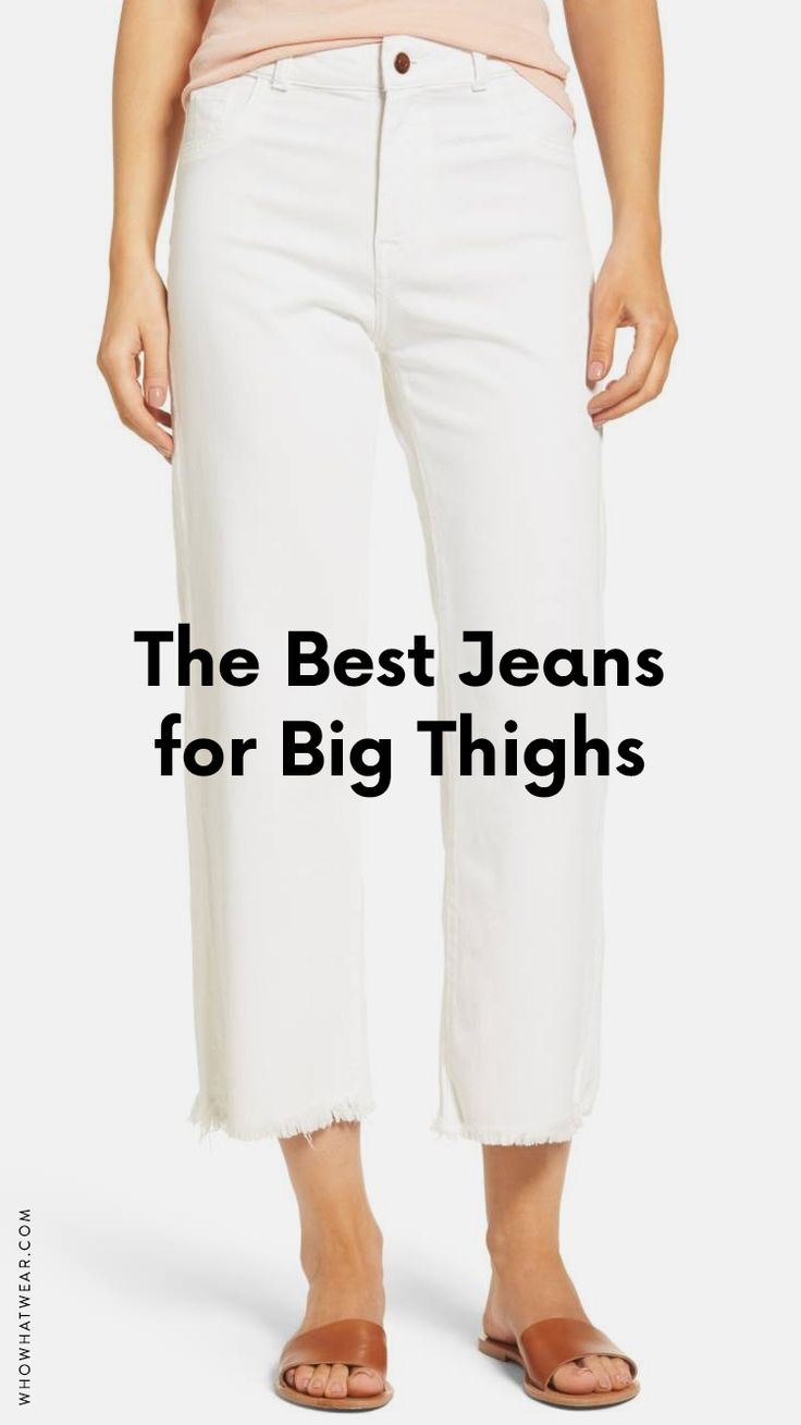 Finding flattering jeans that fit big thighs isn't so easy. We've rounded up some pairs you will love.
