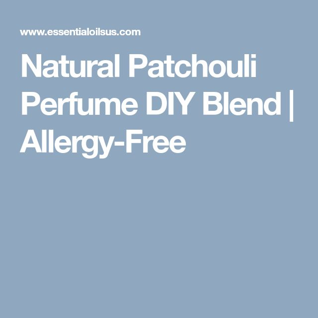Natural Patchouli Perfume DIY Blend | Allergy-Free