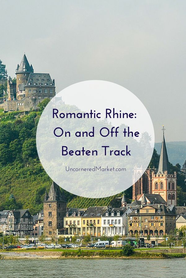 Romantic Rhine Travel: On and Off the Beaten Path | europe travel