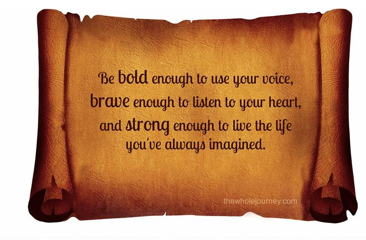 Be Bold, Be Brave, Be Strong!  #thewholejourney #twj