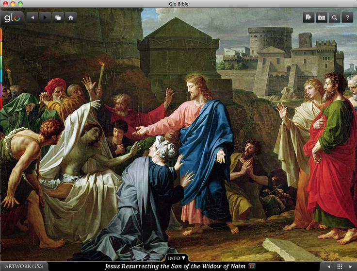 Jesus resurrecting the Son of the Widow of Naim. Glo is a free interactive socially-enabled app that brings the scripture to life through video, photos, maps, virtual tours, reading plans and more! Download it for FREE, www.GloBible.com