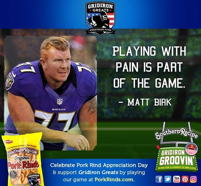 """""""Playing with pain is part of the game."""" - Matt Birk. Celebrate #PorkRindAppreciationDay and support Gridiron Greats Assistance Fund by entering our Gridiron Groovin' game for your shot at #winning $2500!  . . . #Snacks #Protein #TravelSnacks #Recipes #Recipe #PorkRind #PorkRinds #Delicious #foodie #PorkRindAppreciationDay #GridironGroovin #Touchdown #Contest #Win #Football #SuperBowl #BigGame"""