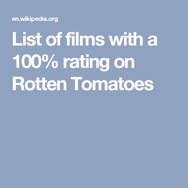 List of films with a 100% rating on Rotten Tomatoes