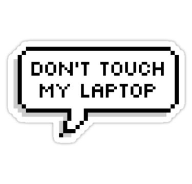 Dont touch my laptop stickers by deathspell redbubble