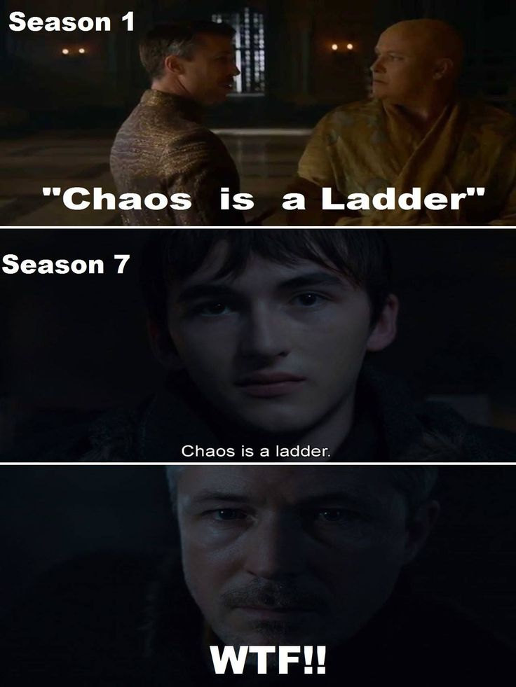 Chaos is a ladder, Game of Thrones 7.4