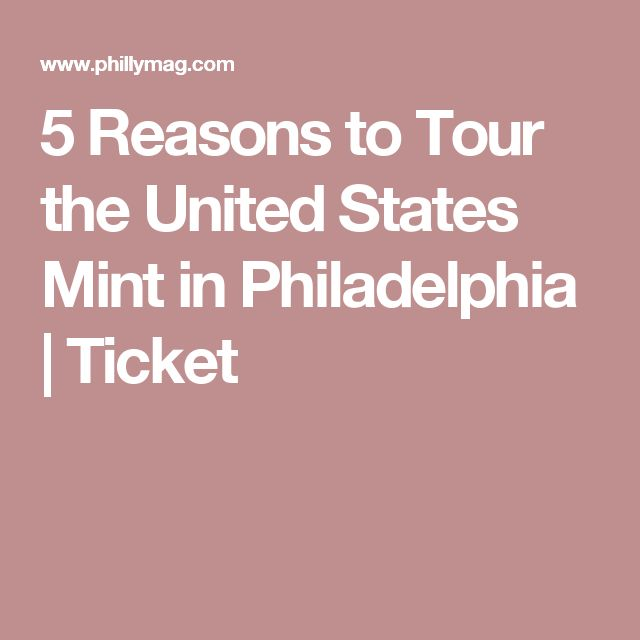 5 Reasons to Tour the United States Mint in Philadelphia | Ticket
