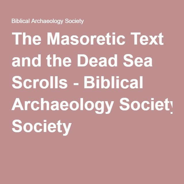 The Masoretic Text and the Dead Sea Scrolls - Biblical Archaeology Society