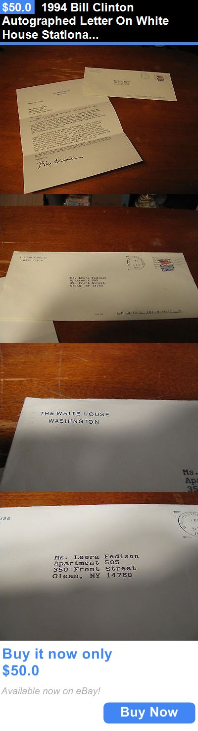 Bill Clinton: 1994 Bill Clinton Autographed Letter On White House Stationary BUY IT NOW ONLY: $50.0