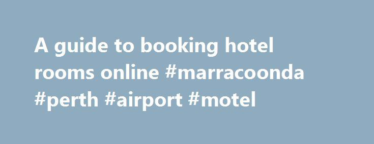 A guide to booking hotel rooms online #marracoonda #perth #airport #motel http://hotel.remmont.com/a-guide-to-booking-hotel-rooms-online-marracoonda-perth-airport-motel/  #booking hotel rooms # A guide to booking hotel rooms online By Andrew Sherry, USATODAY.com The Internet has rocked the hotel business as hard as it has the airlines, exposing opaque pricing practices to the harsh light of comparison shopping. While the airlines are starting to reclaim their place on the Web…