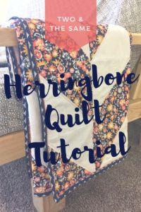 Herringbone Quilt Tutorial  Beginner Quilt Girls Nursery Quilt– TWO AND THE SAME