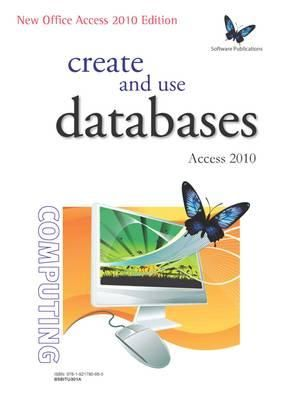 BSBITU301A Create and Use Databases with Access 2010 - Workbook - Kerryn Maguire