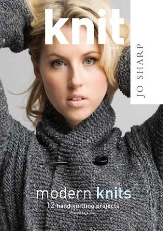 Knit 10  Knit issue 10 is a book of winter designs using Jo Sharp luxury knitting yarns. The book includes a Yoke cardigan, a mobius scarf, an easy garter stitch 2 way wrap, a richly textured cable skirt and a cotton t shirt. The book also includes mohair throws and a twisted scarf and much more.