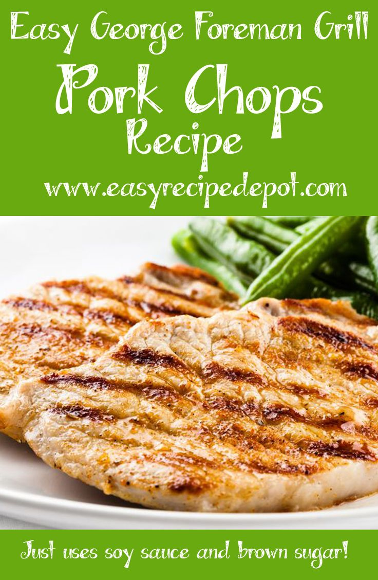 Quick and easy recipe for George Foreman Grill Pork Chops. You will not believe how unbelievably delicious and easy this is!