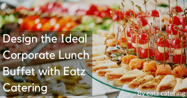 Design the Ideal Corporate Lunch Buffet with Eatz Catering - Read here: http://eatzcatering.com/blog/design-the-ideal-corporate-lunch-buffet-with-eatz-catering/. For a halal certified food caterer in Singapore go here:http://eatzcatering.com #eatzcatering #cateringservicesingapore #cateringsingapore #corporatelunchbuffetsingapore #halalcatering #japaneseinspiredbuffet #japaneseinspiredbuffetsingapore #lunchbuffetsingapore