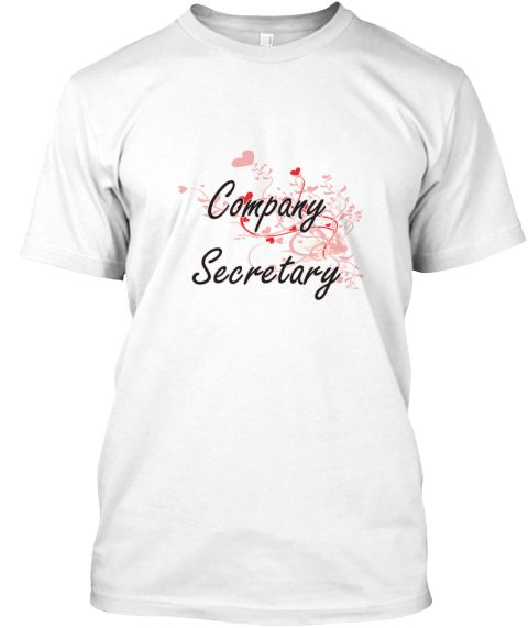 Company Secretary Heart Design White T-Shirt Front - This is the perfect gift for someone who loves Company Secretary. Thank you for visiting my page (Related terms: Professional jobs,job Company Secretary,Company Secretary,company secretaries,corporate governance,c ...)