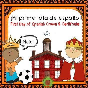My first day of Spanish Class Crowns & Certificate . Color-Cut and add to strip Editable to include teacher's name and date Enjoy!