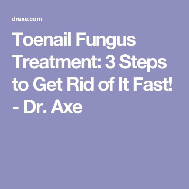 Toenail Fungus Treatment: 3 Steps to Get Rid of It Fast! - Dr. Axe