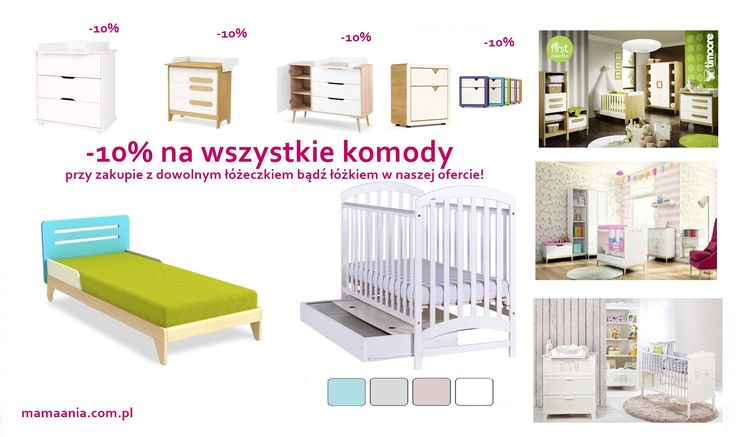 Tylko do końca lipca -10% na każdą komodę przy zakupie  łóżeczkiem lub łóżkiem :) https://mamaania.com.pl