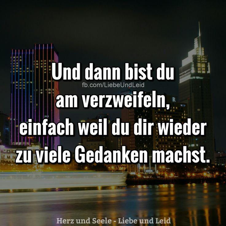 Und dann bist du am verzweifeln... Besucht uns auch auf ---> https://www.herz-und-seele.eu