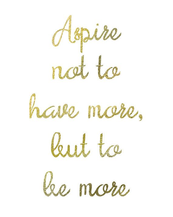Aspire not to have more but to be more, inspirational quote printable wall art for girlbosses by BlossomBloomDesign