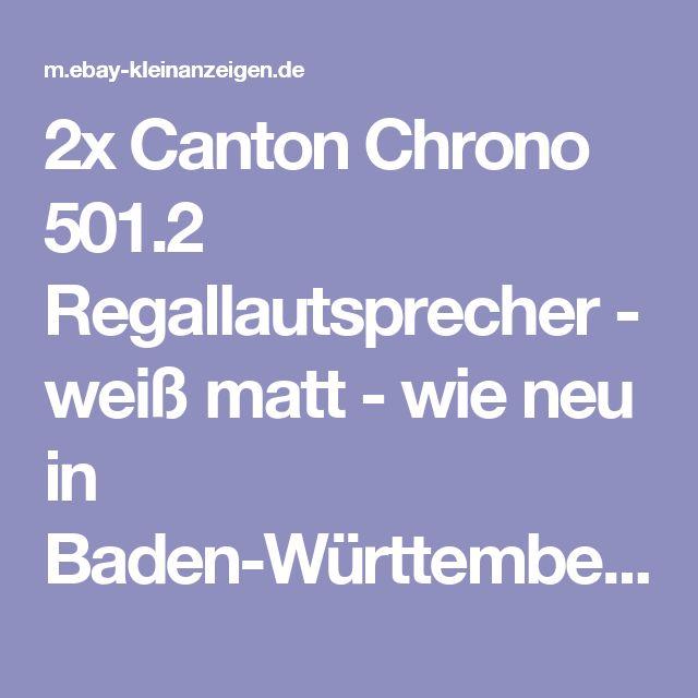 2x Canton Chrono 501.2 Regallautsprecher - weiß matt - wie neu in Baden-Württemberg - Plochingen | eBay Kleinanzeigen