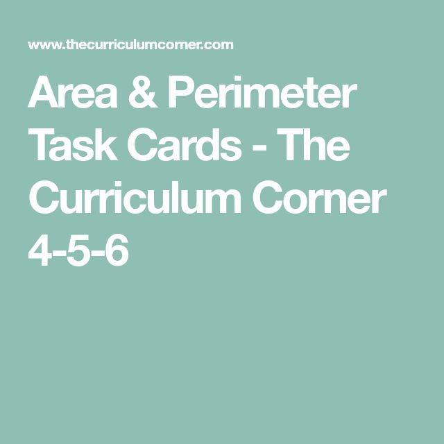 Area & Perimeter Task Cards - The Curriculum Corner 4-5-6