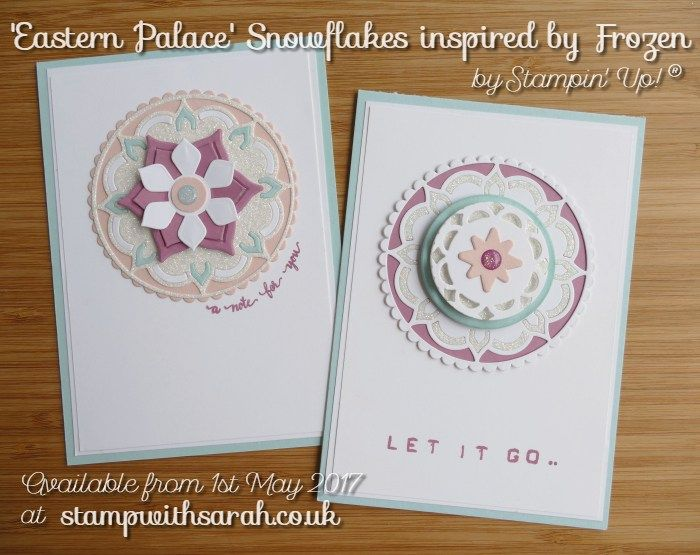 Eastern Palace inspired by Frozen Snowflakes from Stampin' Up! Sarah Berry Demonstrator UK