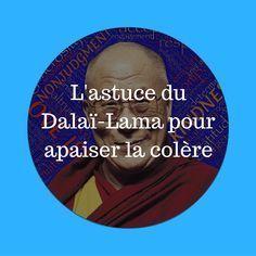 L'astuce du Dalaï-Lama pour apaiser la colère