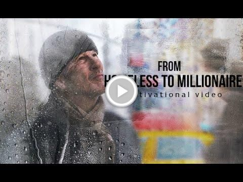 From #HOMELESS to MILLIONAIRE - Motivational Video