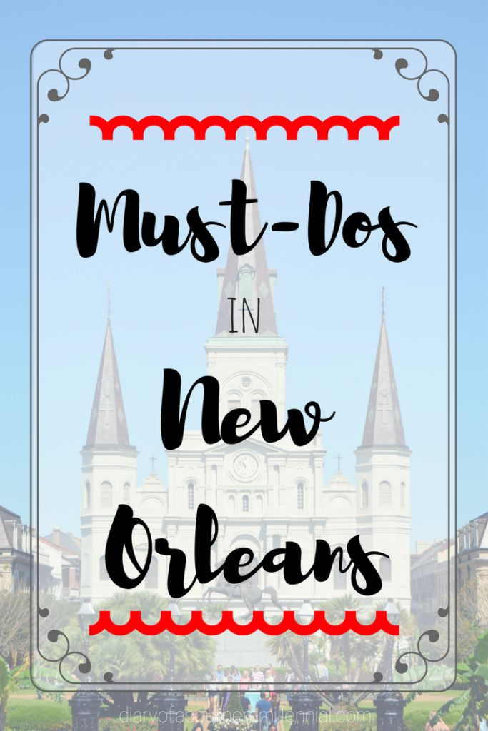 Planning a trip to New Orleans soon and need a few ideas for stuff to do or places to go? Well look no further - I've got quite the list for you!