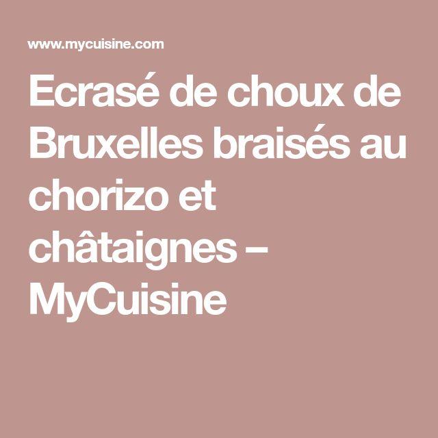 Ecrasé de choux de Bruxelles braisés au chorizo et châtaignes – MyCuisine