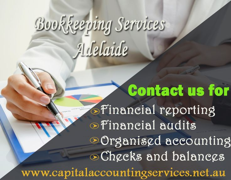 More details at:  http://capitalaccountingservices.net.au/bookkeeping-services-adelaide/