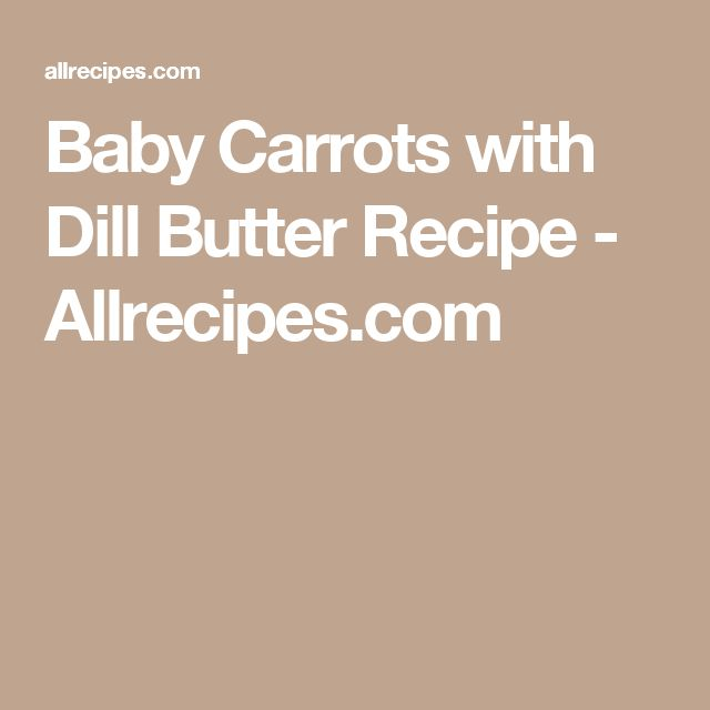 Baby Carrots with Dill Butter Recipe - Allrecipes.com