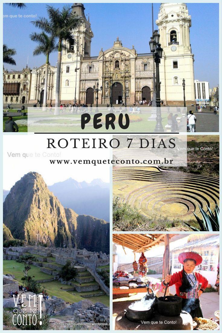Peru Roteiro 7 Dias E Primeiras Informacoes Roteiros De Viagem