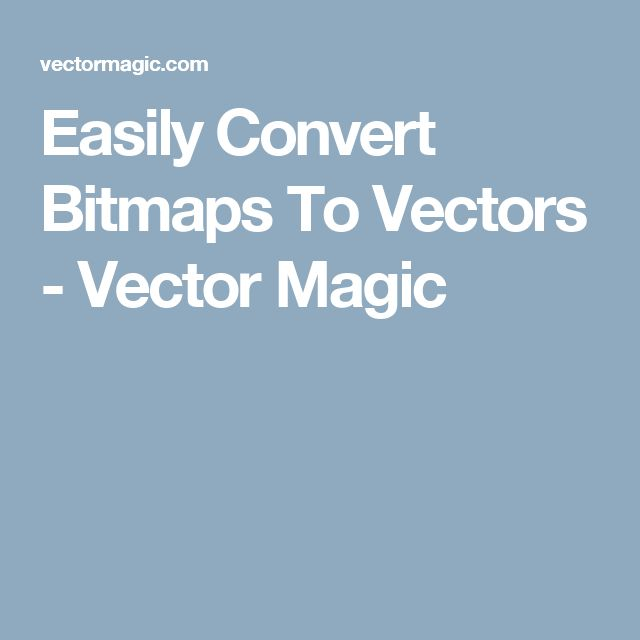 Easily Convert Bitmaps To Vectors - Vector Magic