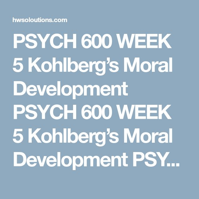 PSYCH 600 WEEK 5 Kohlberg's Moral Development PSYCH 600 WEEK 5 Kohlberg's Moral Development PSYCH 600 WEEK 5 Kohlberg's Moral Development EvaluateLawrence Kohlberg's theory in a 13 to 15 slide Powerpoint Presentation. BE SURE to address ALL of the following:  Summarize Kohlberg's theory of moral development Explain three contributions that Kohlberg made to our understanding of moral development. Explain three limitations of Kohlberg's theory. Who is Carol Gilligan and what does her…