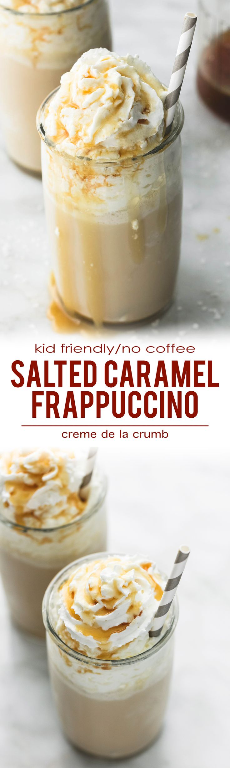 Quick and easy, creamy Salted Caramel Frappuccino (Kid Friendly/No Coffee) | lecremedelacrumb.com