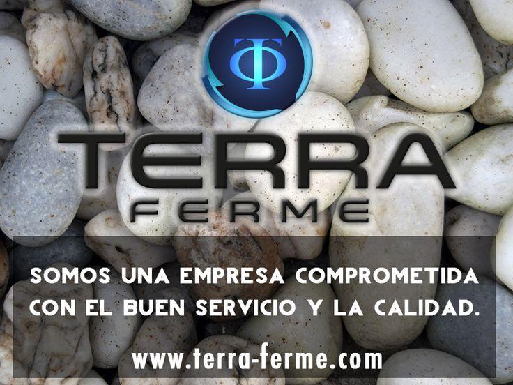 [ Nuestro compromiso se basan en excelentes servicios y en la calidad del mismo ] Somos #TerraFerme www.terra-ferme.com