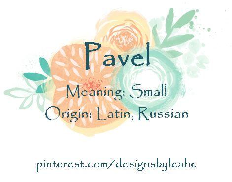 Baby Boy Name: Pavel. Meaning: Small. Origin: Latin, Russian. #babyname #babynames #babyboynames #babyboyname #biblicalbabynames #pavel