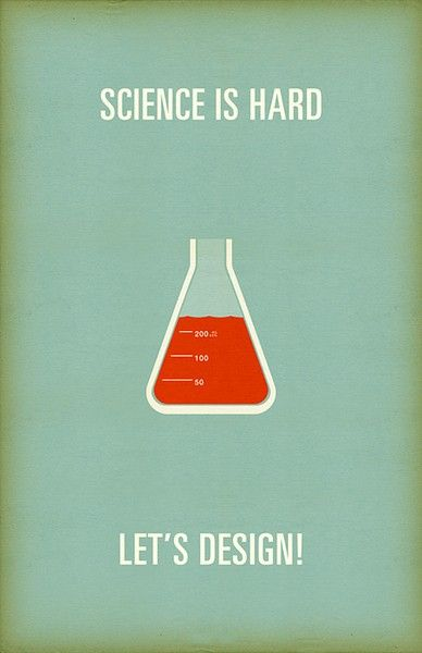 Science is Hard, Let's Design!Design Humor, Graphics Design, Ads Funny, Funny Commercials, Commercials Funny, Posters, Hard, Design Quotes, Science