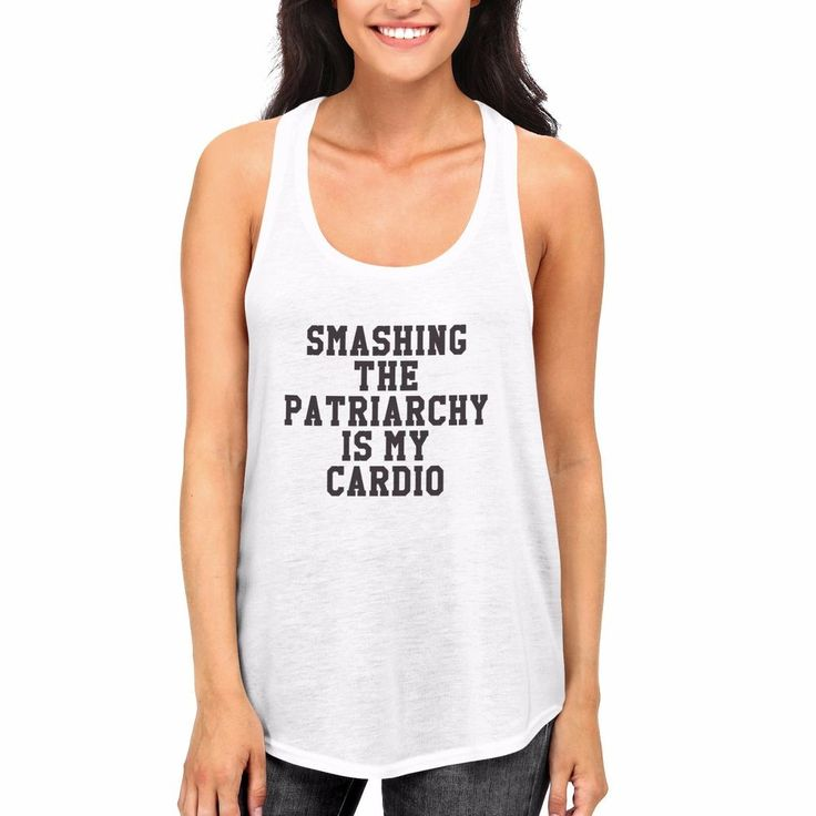 smashing the patriarchy is my cardio tank top gym workout feminist feminism cute | Clothing, Shoes & Accessories, Women's Clothing, Tops & Blouses | eBay!