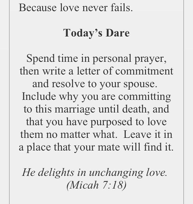 The love dare day 39   Even if they haven't said they would commit till death? I guess that's when you make the commitment yourself and the rest is up to them?