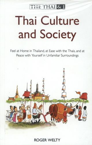 """""""The Thai and I. Thai Culture and Society"""", Roger Welty / book: Tailand / книга: Таиланд"""