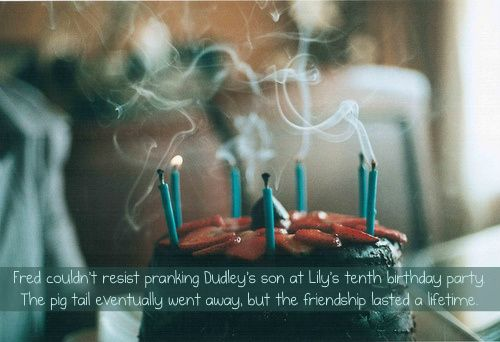 """timeforthenextgen: """" Fred couldn't resist pranking Dudley's son at Lily's tenth birthday party. The pig tail eventually went away, but the friendship lasted a lifetime. Submitted by: anon """""""