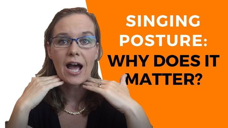 Singing Posture: Why Does It Matter?