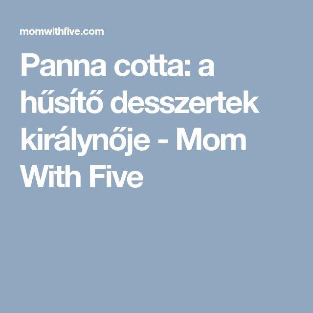 Panna cotta: a hűsítő desszertek királynője - Mom With Five