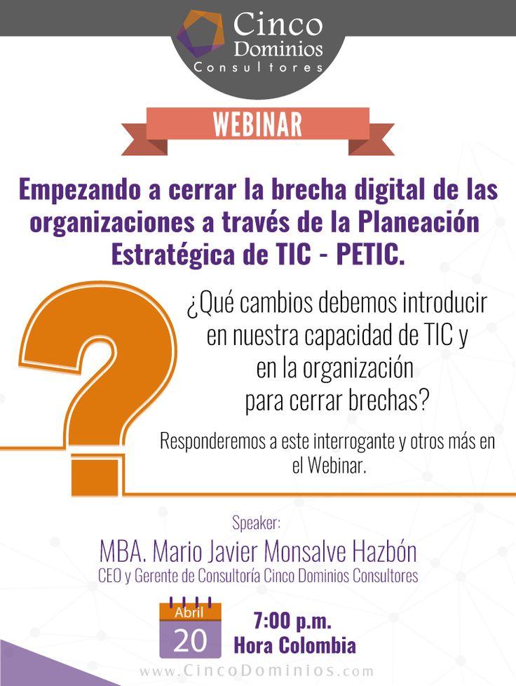 ¿Qué cambios debemos introducir en nuestra capacidad de TIC y en la organización para cerrar brechas? Responderemos a este interrogante en el #Webinar. ¡Regístrese! http://goo.gl/YUjRnn. Contaremos con la participación de nuestro CEO & Gerente de Consultoría, MBA. Mario Javier Monsalve Hazbón.  #Webinar #PETIC #PETI #Evento #EventoEnLinea #EventoOnLine #TIC #TI