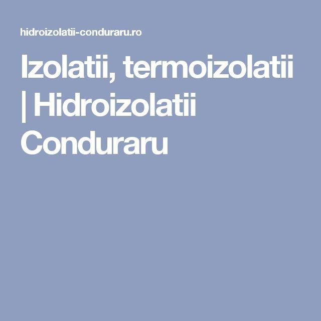 Izolatii, termoizolatii   Hidroizolatii Conduraru