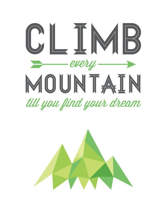 """Climb Every Mountain - decor, wall poster, typography print, geometric facet prism, modern, mountains, nature... """"Sound of Music""""  - green -  white - grey - art."""
